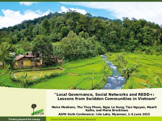 http://www.slideshare.net/CIFOR/local-governance-social-networks-and-redd-lessons-from-swidden-communities-in-viet-nam