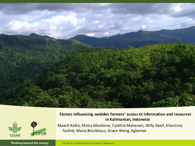 http://www.slideshare.net/CIFOR/factors-influencing-swidden-farmers-access-to-information-and-resources-in-kalimantan-indonesia