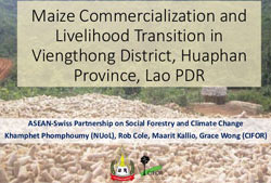 http://www.slideshare.net/CIFOR/maize-commercialization-and-livelihood-transition-in-viengthong-district-huaphan-province-lao-pdr
