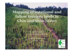 http://www.slideshare.net/CIFOR/mapping-of-rotational-and-fallow-taungya-lands-in-chin-and-shan-states