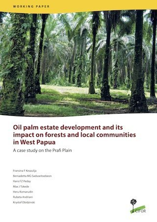 Oil palm estate development and its impact on forests and local communities in West Papua: A case study on the Prafi Plain