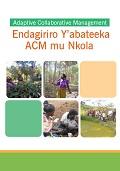 Adaptive Collaborative Management: Endagiriro Y'abateeka ACM mu Nkola