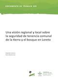 Una visión regional y local sobre la seguridad de tenencia comunal de la tierra y el bosque en Loreto