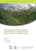 Oportunidades y desafíos para la gobernanza de la restauración del paisaje forestal en América Latina
