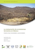 La restauración de ecosistemas terrestres en México: Estado actual, necesidades y oportunidades