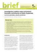 Investigación y política sobre concesiones forestales comunitarias en Petén, Guatemala: Lecciones aprendidas y desafíos pendientes