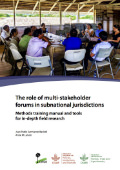 The role of multi-stakeholder forums in subnational jurisdictions: Methods training manual and tools for in-depth research
