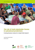 The role of multi-stakeholder forums in subnational jurisdictions: Framing literature review for in-depth field research