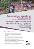 Las concesiones forestales en Petén, Guatemala: Un análisis sistemático del desempeño socioeconómico de las empresas comunitarias en la Reserva de la Biósfera Maya