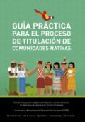 Guía práctica para el proceso de titulación de comunidades nativas