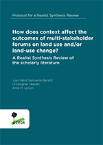 How does context affect the outcomes of multi-stakeholder forums on land use and/or land-use change?: A Realist Synthesis Review of the scholarly literature