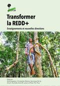 REDD+ : la transformation: Enseignements et nouvelles directions