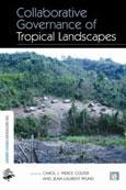 Collaborative governance of tropical landscapes