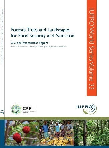 Forests, Trees and Landscapes for Food Security and Nutrition: A Global Assessment Report