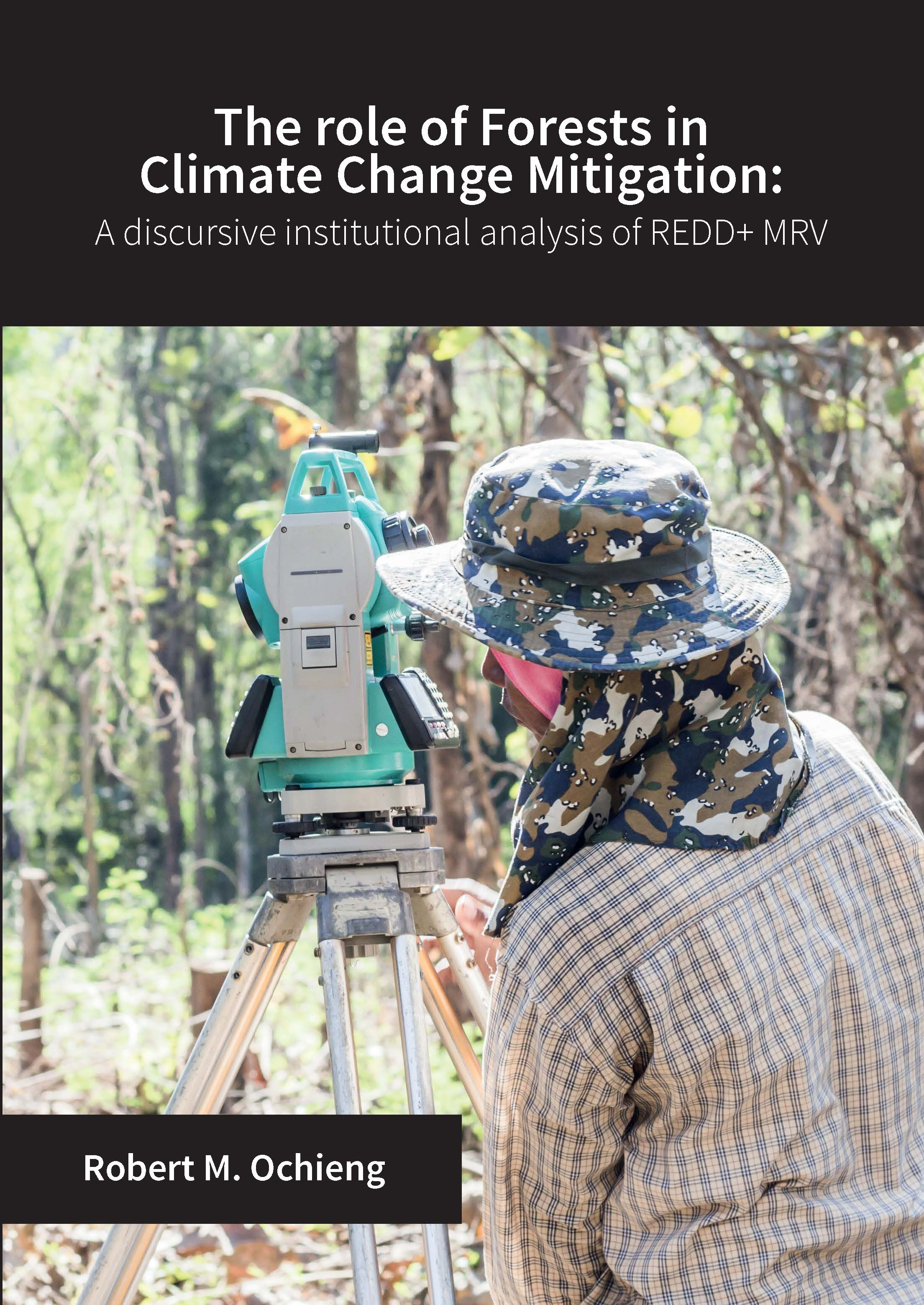 The role of forests in climate change mitigation: A discursiveinstitutional analysis of REDD+ MRV