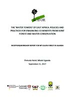 The 'water towers' of East Africa: Policies and practices for enhancing co-benefits from joint forest and water conservation