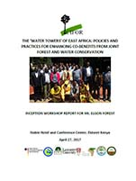 The 'water towers' of East Africa: Policies and practices for enhancing co-benefits from joint forest and water conservation (Kenya)